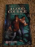 A Good Courage (0449703290) by Tolan, Stephanie S.