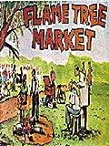 Flame Tree Market
