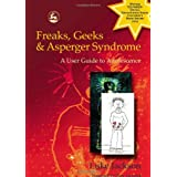 Freaks, Geeks and Asperger Syndrome: A User Guide to Adolescenceby Tony Attwood