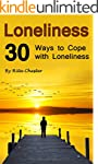 Loneliness: 30 Ways to Cope with Lone...