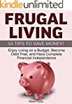 Frugal Living: 55 Tips to Save Money!...