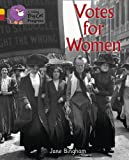 Votes for Women: Gold Band 9/Ruby Band 14 (Collins Big Cat Progress) (0007498616) by Bingham, Jane