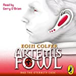 Artemis Fowl and the Eternity Code (       UNABRIDGED) by Eoin Colfer Narrated by Gerry O'Brien