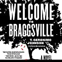 Welcome to Braggsville: A Novel Hörbuch von T. Geronimo Johnson Gesprochen von: MacLeod Andrews