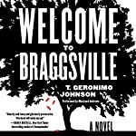 Welcome to Braggsville: A Novel | T. Geronimo Johnson