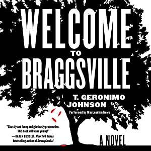 Welcome to Braggsville: A Novel (       UNABRIDGED) by T. Geronimo Johnson Narrated by MacLeod Andrews