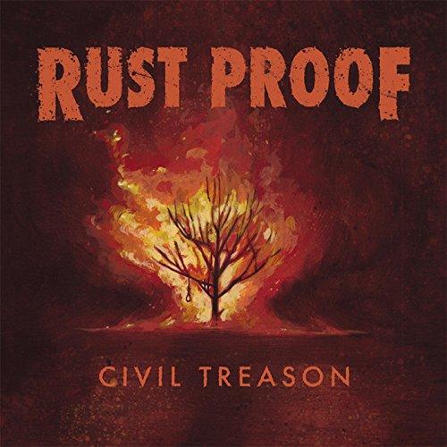 Rust Proof-Civil Treason-CD-FLAC-2015-CATARACT Download