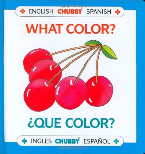 What Color (Que Color) (Chubby Board Books)