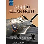 A Good Clean Fight   [Derek Robinson]