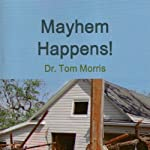Mayhem Happens | Dr. Tom Morris