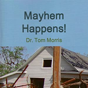 Mayhem Happens | [Dr. Tom Morris]