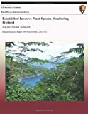Established Invasive Plant Species Monitoring Protocol: Pacific Island Network (Natural Resource Report NPS/PSCN/NRR 2012/514)