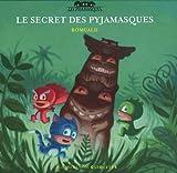 echange, troc Romuald - Le secret des Pyjamasques