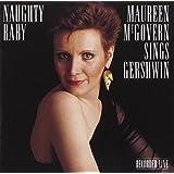 Naughty Baby: Maureen McGovern Sings Gershwin
