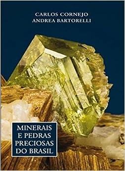 Minerais e pedras preciosas do Brasil.: Carlos Cornejo