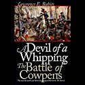 Devil of a Whipping: The Battle of Cowpens Audiobook by Lawrence Babits Narrated by Knighton Bliss