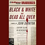 Black and White and Dead All Over | John Darnton