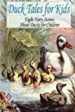 img - for Duck Tales for Kids: Eight Fairy Stories About Ducks for Children book / textbook / text book