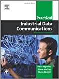 Practical Industrial Data Communications: Best Practice Techniques (Practical Professional)