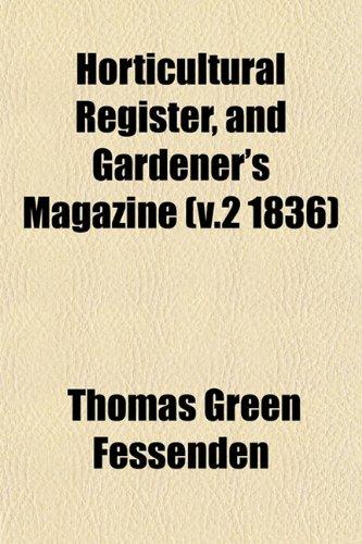 Horticultural Register, and Gardener's Magazine (v.2 1836)