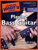 The Complete Idiot's Guide to Playing Bass Guitar with CD (Audio) (Complete Idiot's Guides (Lifestyle Paperback)) David Hodge
