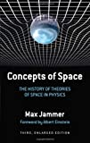 Concepts of Space: The History of Theories of Space in Physics: Third, Enlarged Edition (0486271196) by Max Jammer