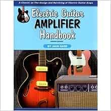 electric guitar amplifier handbook jack darr 9781882580484 books. Black Bedroom Furniture Sets. Home Design Ideas