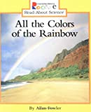 img - for All the Colors of the Rainbow (Rookie Read-About Science) book / textbook / text book