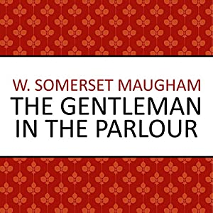 The Gentleman in the Parlour Hörbuch