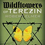 Wildflowers of Terezin | Robert Elmer