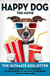 Dog: The Movie - The Ultimate Dog Sitter with Soothing Music 2014 NR