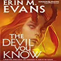 The Devil You Know: A Brimstone Angels Novel Audiobook by Erin M. Evans Narrated by Dina Pearlman