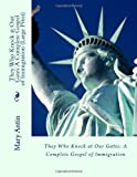 They Who Knock at Our Gates: A Complete Gospel of Immigration (Large Print)