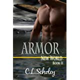 Armor [New World Book 2]by C.L. Scholey