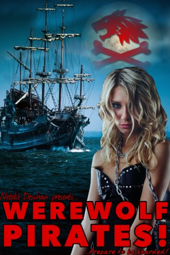 Natalie Deschain - WEREWOLF PIRATES!