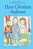 The Complete Fairy Tales - Hans Christian Andersen (Wordsworth Classics) (1853268992) by Hans Christian Andersen