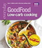 GoodFood: Low-Carb Cooking (Everyday Goodfood)