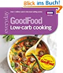 GoodFood: Low-Carb Cooking (Everyday...
