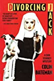 Colin Bateman Divorcing Jack (Dan Starkey Mysteries)