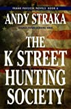 The K Street Hunting Society (Frank Pavlicek Book 6)