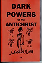 DARK POWERS OF THE ANTICHRIST by S Rob