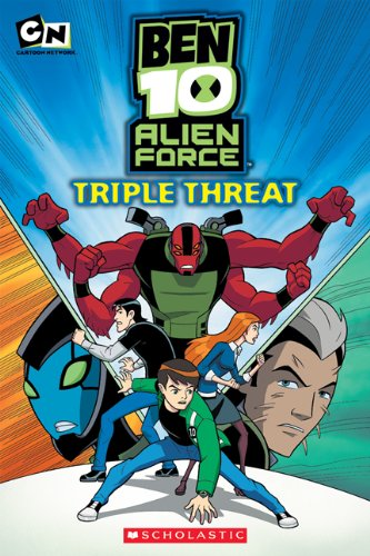Triple Threat (Ben 10 Alien Force Story Books)