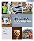 Managerial Accounting [Hardcover] [2010] 1 Ed. Stacey Whitecotton, Robert Libby, Fred Phillips