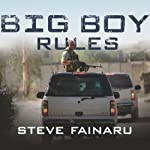 Big Boy Rules: America's Mercenaries Fighting in Iraq | Steve Fainaru