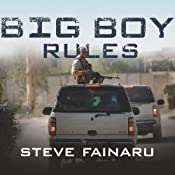 Big Boy Rules: America's Mercenaries Fighting in Iraq | [Steve Fainaru]
