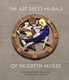 img - for By Catherine Coleman Brawer The Art Deco Murals of Hildreth Mei  re [Hardcover] book / textbook / text book