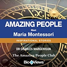 Meet Maria Montessori: Inspirational Stories (       UNABRIDGED) by Charles Margerison Narrated by Hannah Davis