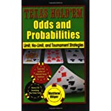 Texas Hold'em Odds and Probabilities: Limit, No-Limit, and Tournament Strategies ~ Matthew Hilger