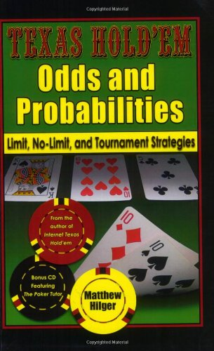 Texas Hold'em Odds and Probabilities: Limit, No-Limit, and Tournament Strategies