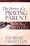 The Power of a Praying Parent Book of Prayers (Power of a Praying Book of Prayers)